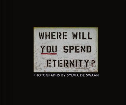 Ellen Wallenstein reviews Sylvia de Swaan's Where Will You Spend Eternity
