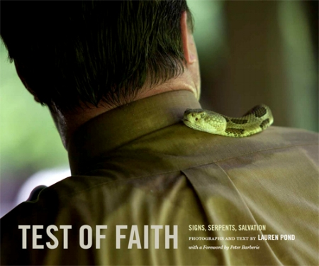 Leo Hsu reviews  Test of Faith: Signs, Serpents, Salvation  with photographs and text by Lauren Pond, and a foreword by Peter Barberie
