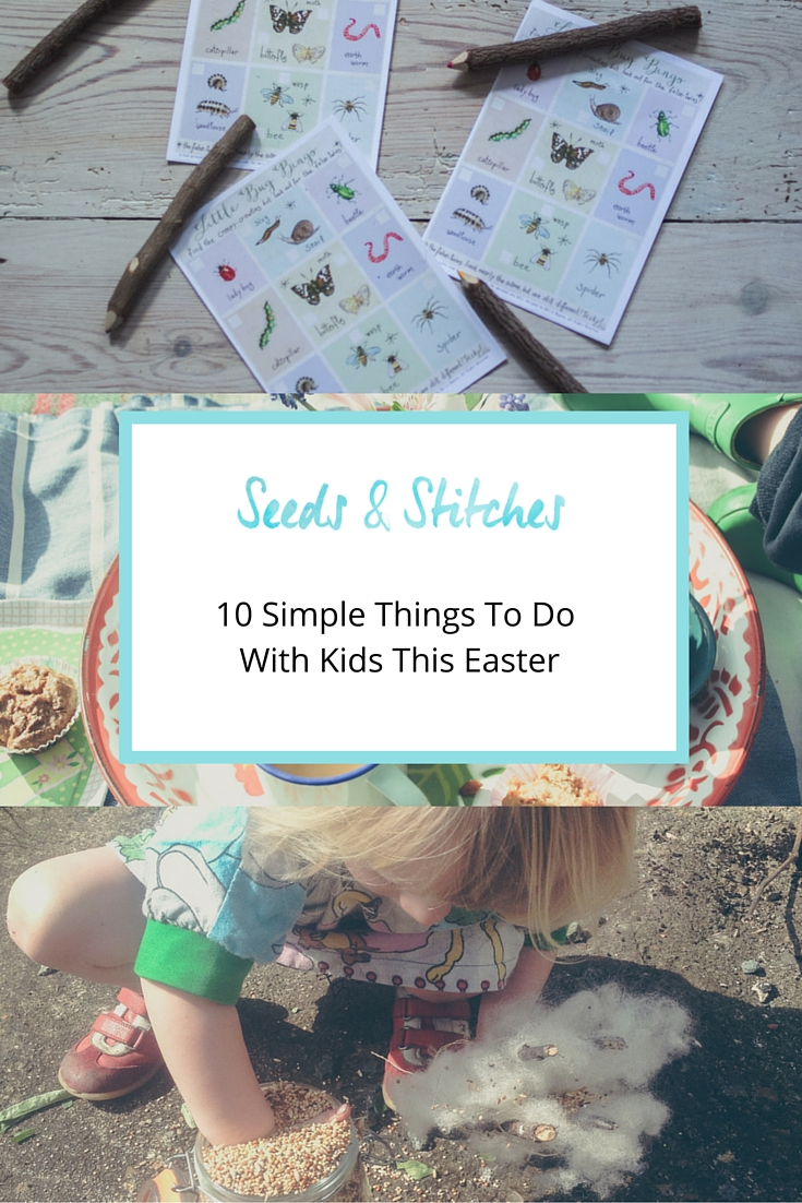 10 Simple Things To Do With Kids This Easter | Seeds and Stitches blog