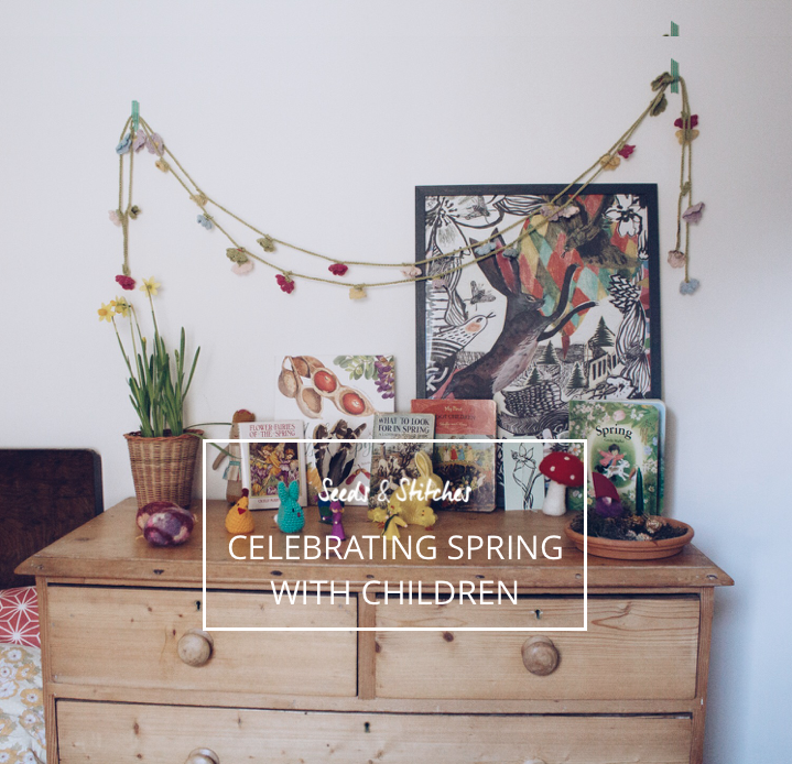 celebrating spring with kids | Seeds and Stitches blog