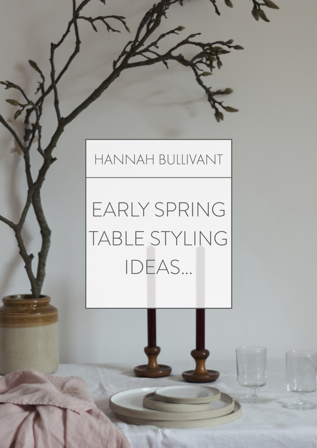 Early Spring Styling ideas | Hannah Bullivant