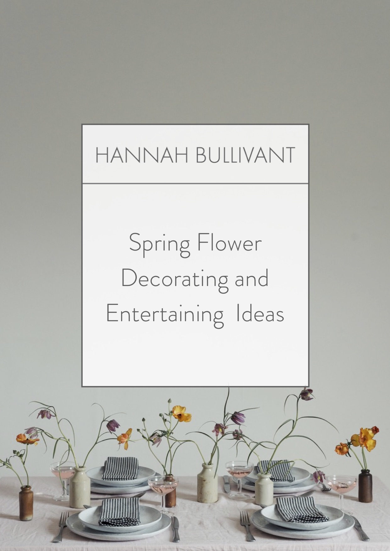 Spring flowers around the house | Hannah Bullivant