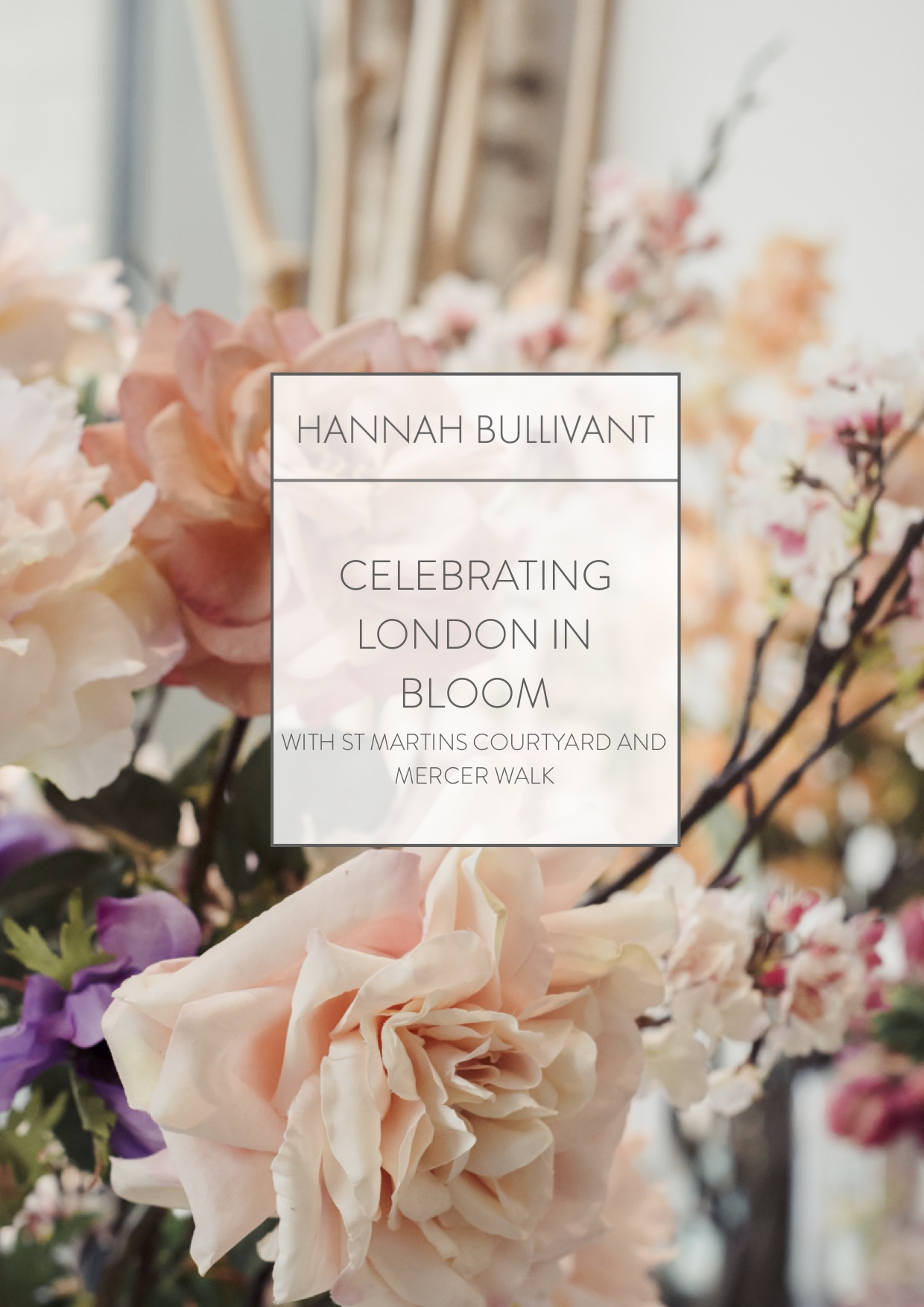 London in Bloom | Hannahbullivant.com