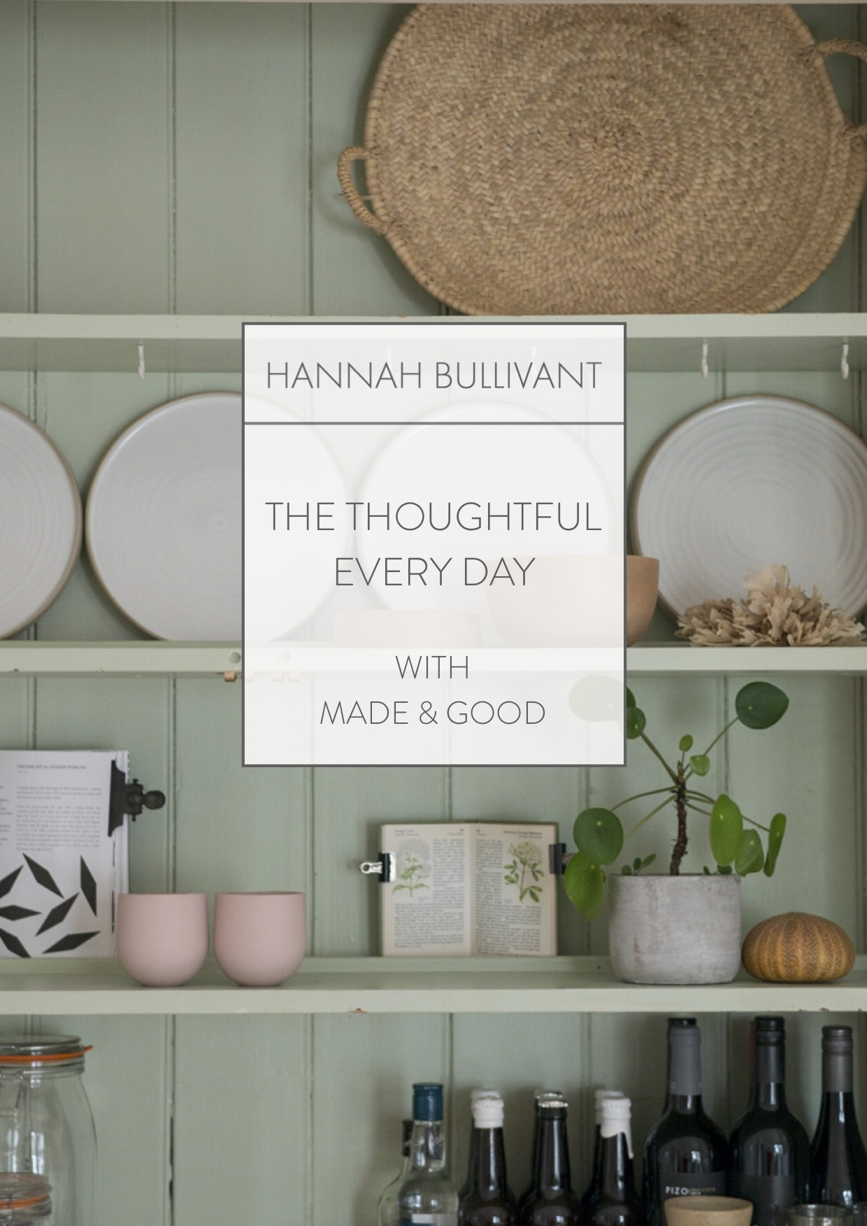 The Thoughtful Everyday with Made & Good | hannahbullivant.com