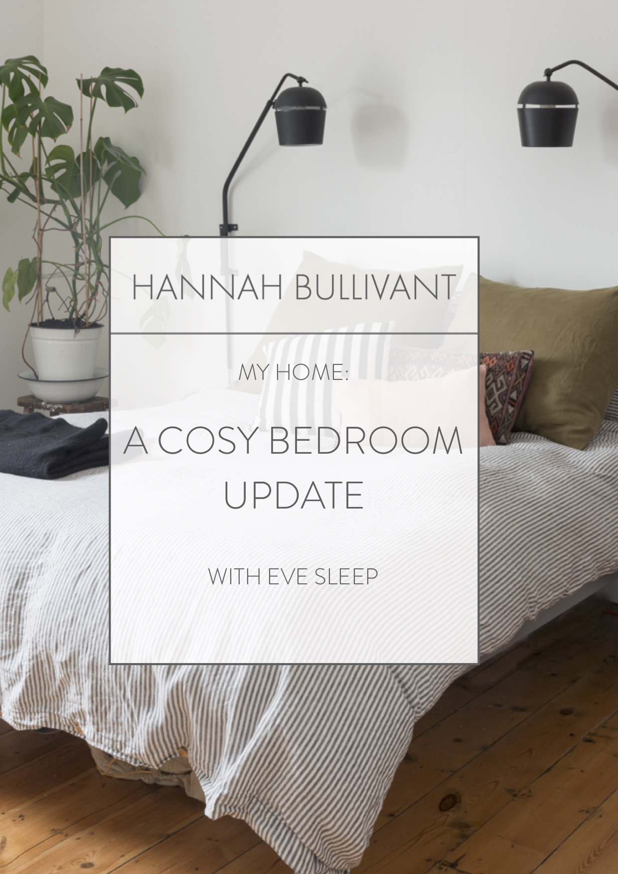 Bedroom update with Eve Sleep | HannahBullivant.com