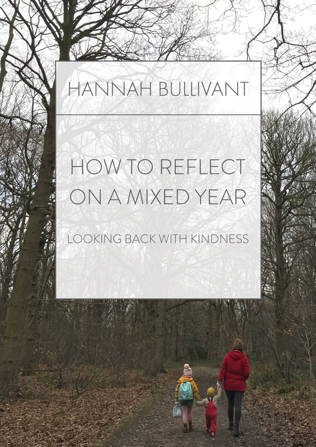 Reflecting on 2018 plus how to reflect on a tough year | hannahbullivant.com