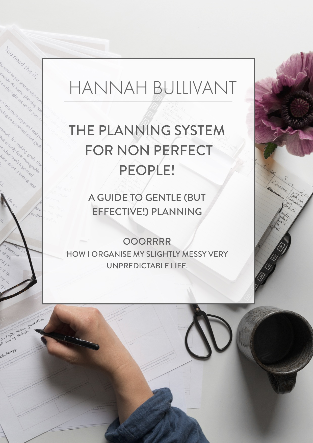 The planning and productivity bundle for non-perfect people by Hannah Bullivant, planning for anxiety, planning for dyslexic folk, planning for busy people, planning for disorganised people, a guide to planning, hot to plan, a beginners guide to planning and goal setting