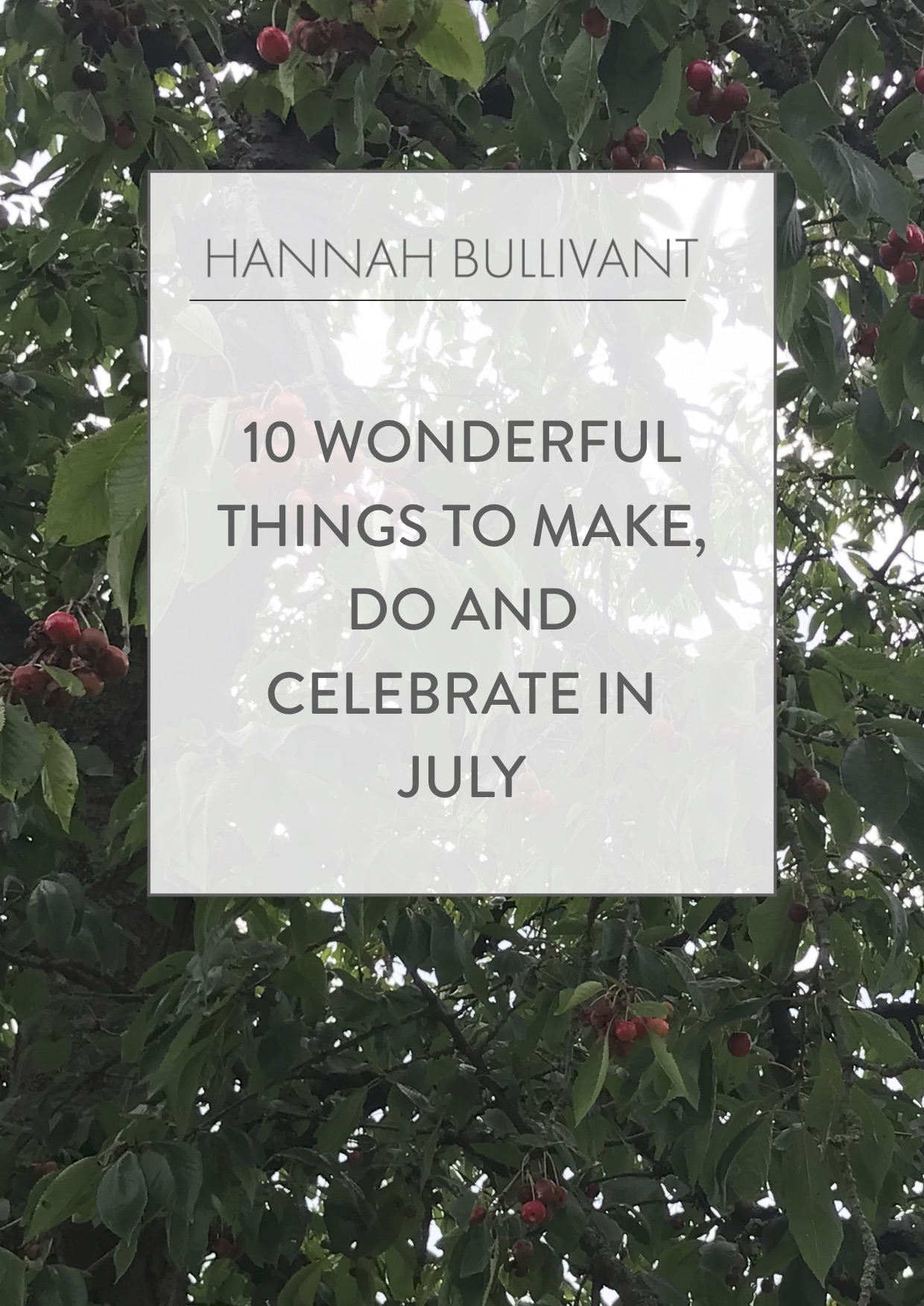 10 wonderful things to make, do and celebrate in July
