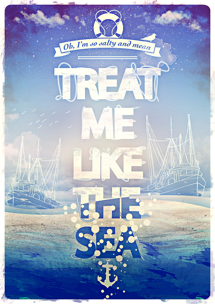 Treat Me Like The Sea