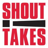 shouttakes.jpg