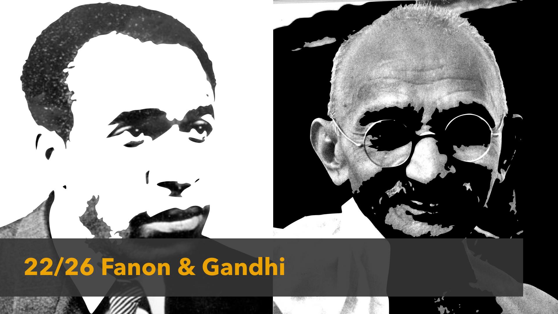 2014 22 Gandhi & Fanon.001.jpg