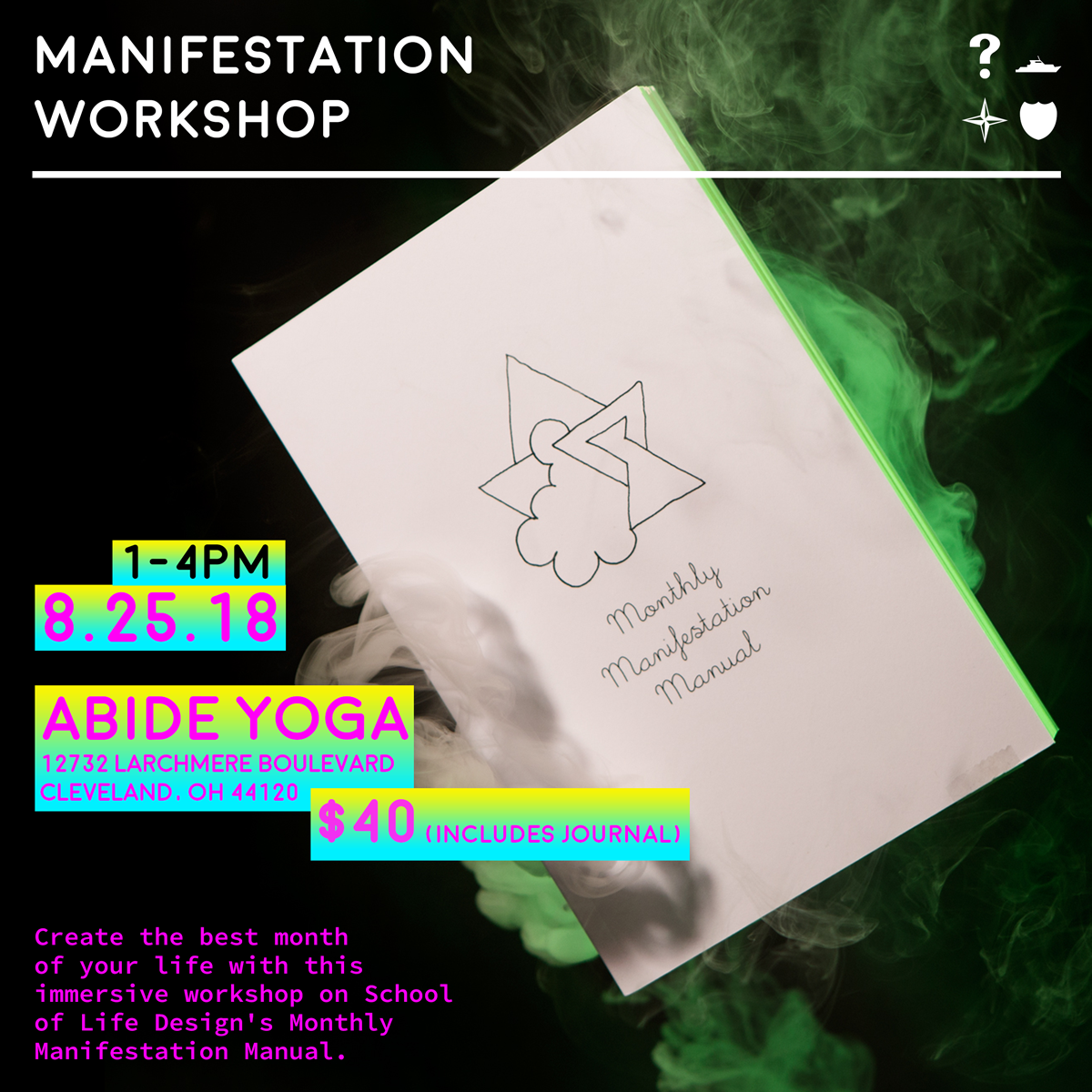 Manifestation as a Daily Practice     Create the best month of your life with this immersive workshop on School of Life Design's Monthly Manifestation Manual.    8.25.18 1-4pm    $40, includes journal    Join Jessica Mullen and Kelly Cree of School of Life Design for this 3-hour immersive manifestation course which includes a copy of their 31-day planner, the Monthly Manifestation Manual. This workshop focuses not just on creating the physical things you want to see in your life but also on finding peace with what you already have in the here and now.   The trick to manifestation is to know what you want but be happy without it. Using exercises that strengthen self love, compassion, intuition, gratitude and joy, the MMM will leave you so happy with your life as it is that what you want has no choice but to come to you. Become a magnet for desires by realizing life already is the way you want to be.  This workshop will consist of a brief lecture, individual working time, guided meditation, and small group activities. Bring your favorite pens or markers and an open mind, and get ready to have the best month of your life!  more info  or  to register