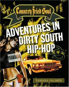 Country Fried Soul: Adventures in Dirty South Hip Hop (Author, Backbeat Books, 2005)