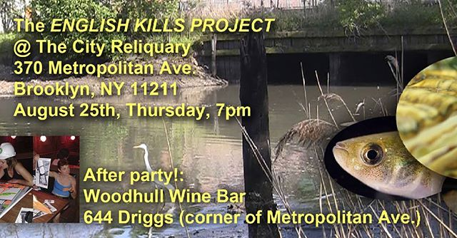 Tomorrow night: the English Kills Project at City Reliquary,  7pm, 370 Metropolitan,  Brooklyn. #environmental #nature #bio-remediation #Bushwick #brooklyn #cityreliquary