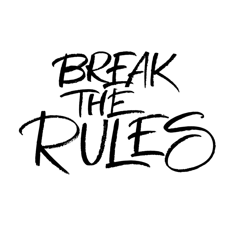 012_Break the Rules.jpg