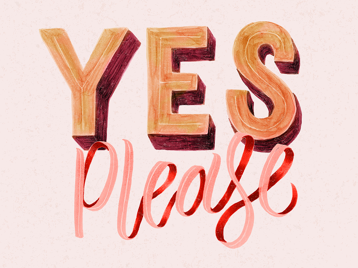 Yes Please by Type and Graphics Lab