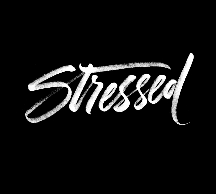 Stressed   100 Days of Lettering by Type and Graphics Lab   typeandgraphicslab.com