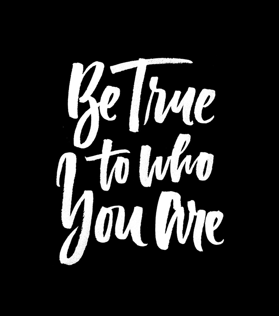 Be True To Who You Are | 100 Days of Lettering |  By Type and Graphics Lab |    typeandgraphicslab.com