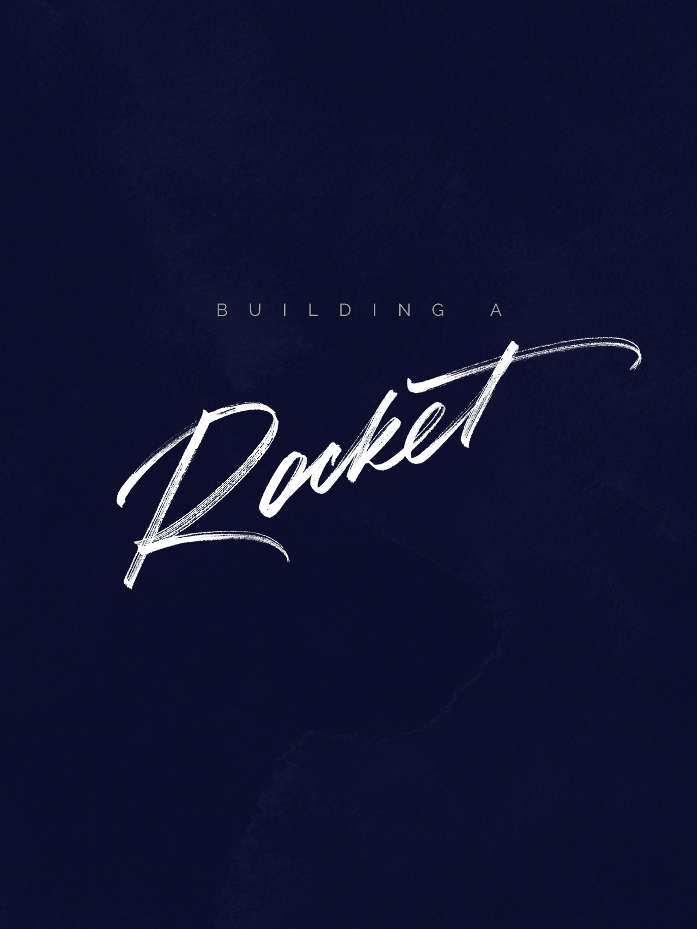 Building A   Rocket | Lettering by Type and Graphics Lab | typeandgraphicslab.com