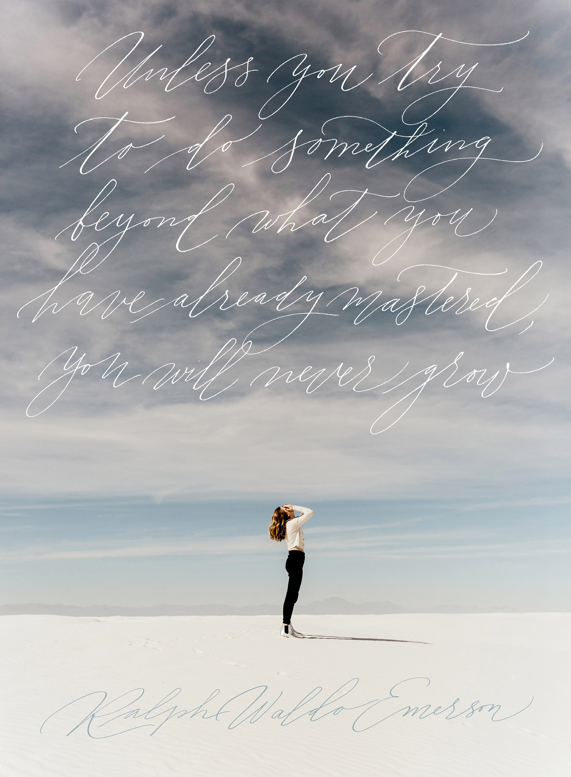 """""""Unless you try to do something beyond what you have already mastered, you will never grow""""Ralph Waldo Emerson  Calligraphy by Type and Graphics Lab  typeandgraphicslab.com 