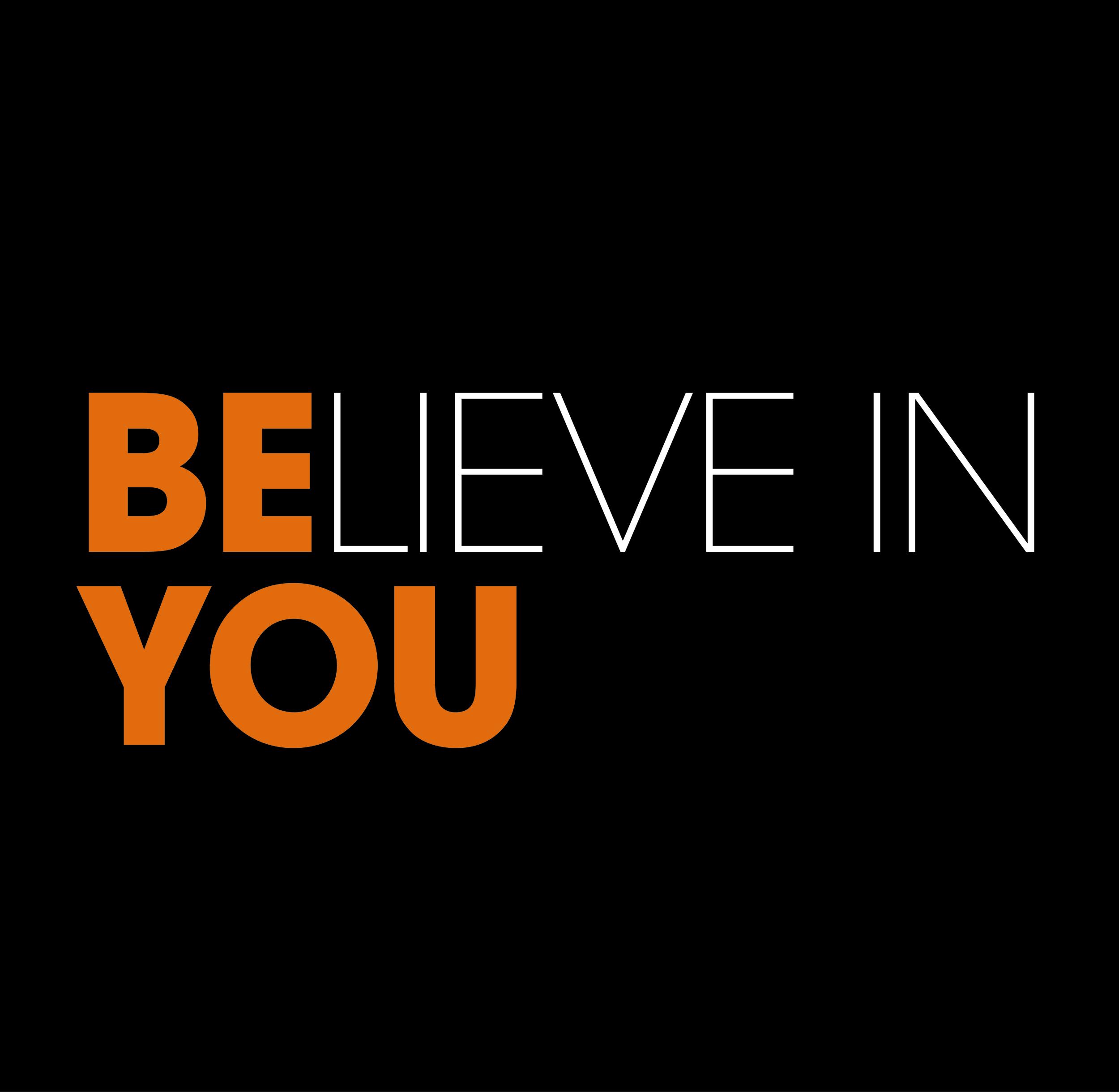BELIEVE IN YOU.jpg