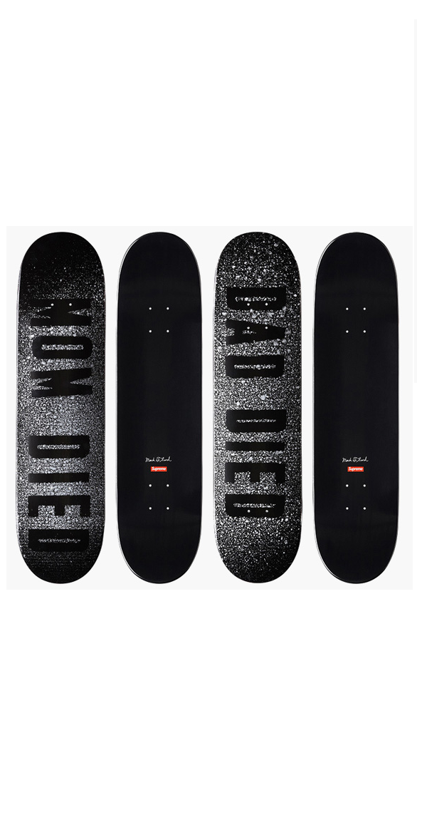 """MOM DIED and DAD DIED"" , 2014, Set of 2, SUPREME Skateboards."