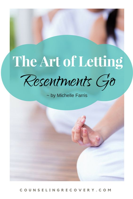 Tips for letting go of resentments