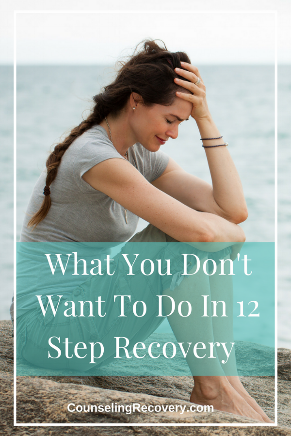 What not to do in 12 step recovery