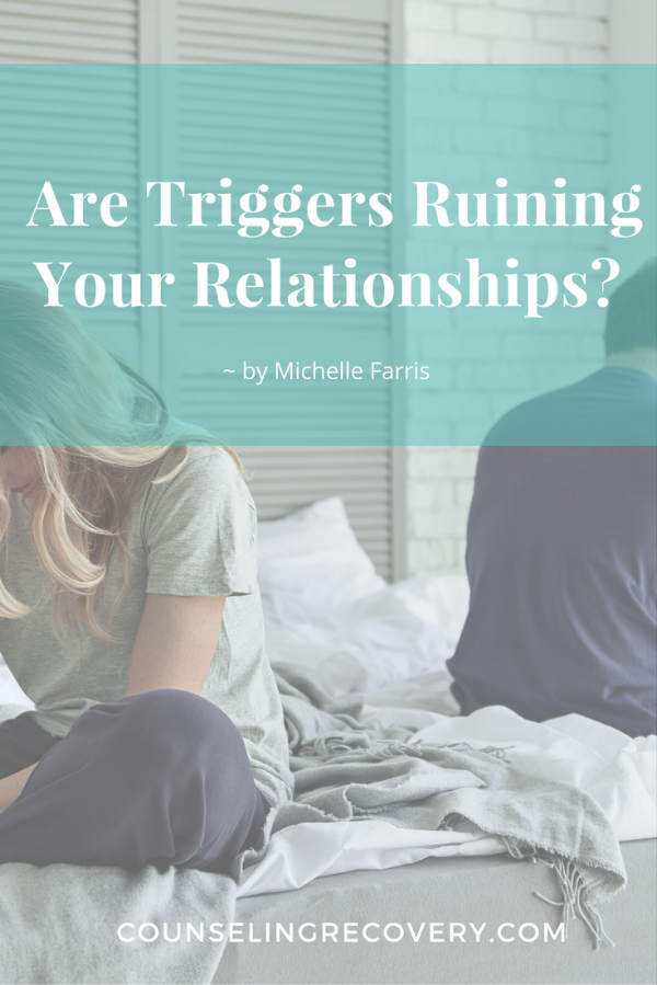 Are Triggers Ruining Your Relationship?