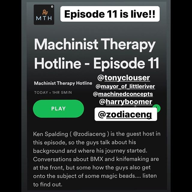 "Had the pleasure of joining the guys at @machinist_therapy_hotline on Thursday. This has been one of my favorite podcasts as every episode has talked about things I've dealt with over the years as a machinist. Such a solid group of dudes, thanks again for having me on!  Episode 11 is now live on Spotify! Have you listened yet? ""Ken Spaulding ( @zodiaceng ) is the guest host in this episode, so the guys talk about his background and where his journey started. Conversations about BMX and knifemaking are at the front, but some how the guys also get onto the subject of some magic beads.... listen to find out."""