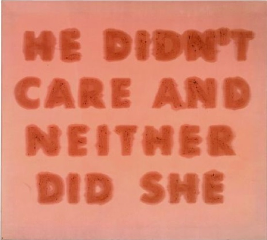 'He Didn't Care And Neither Did She', 1974, Edward Ruscha