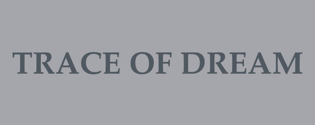 TRACE OF DREAM NAME.jpg