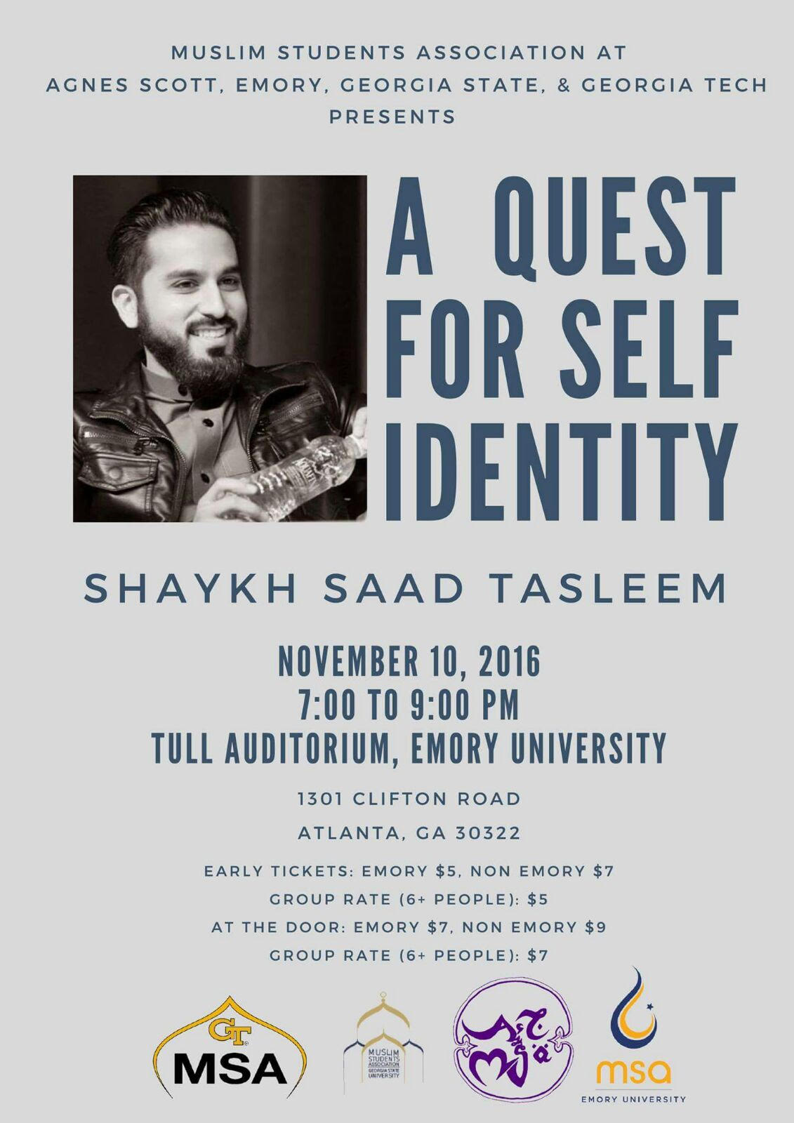 """Muslim Student Association At Anges Scott, Emory, Georgia State, and Georgia Tech Present """"A Quest For Self Identity"""" by Shaykh Saad Tasleem. Please join us on November 10th, 7pm-9pm at Tull Auditorium,Emory University ( 1301 Clifton Road, Atlanta Ga 30322). See you there !"""