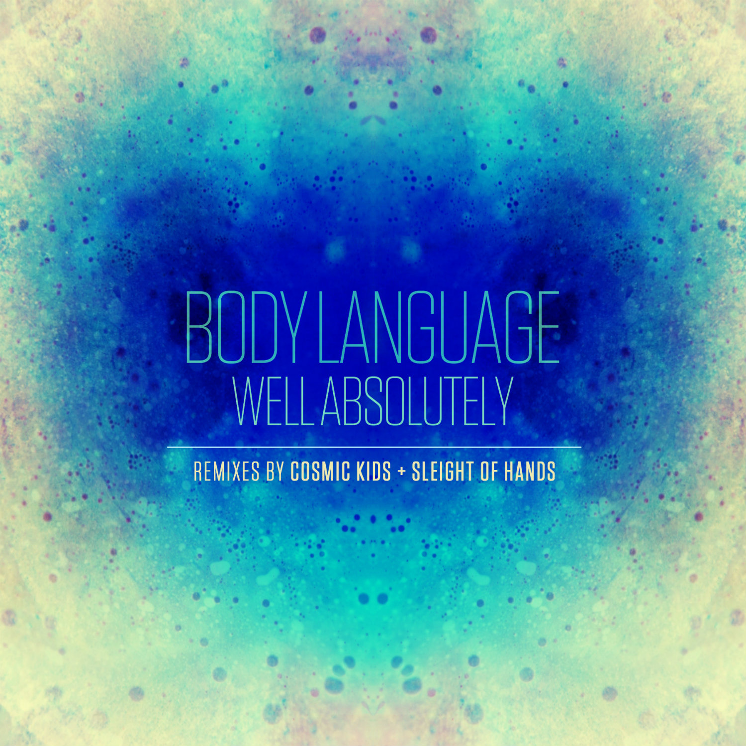 Body Language - Well Absolutely (Smoke N' Mirrors Remixes)
