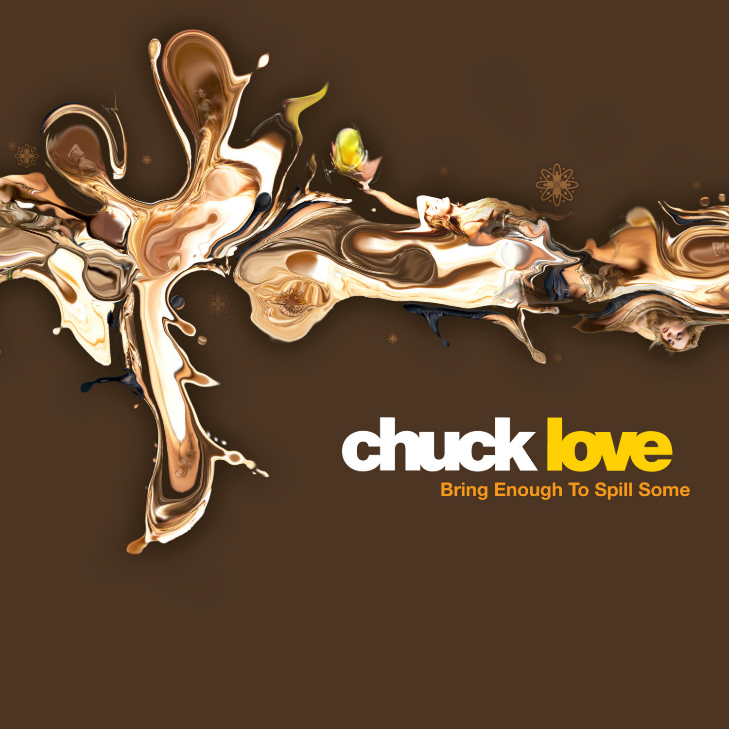 Chuck Love - Bring Enough To Spill Some