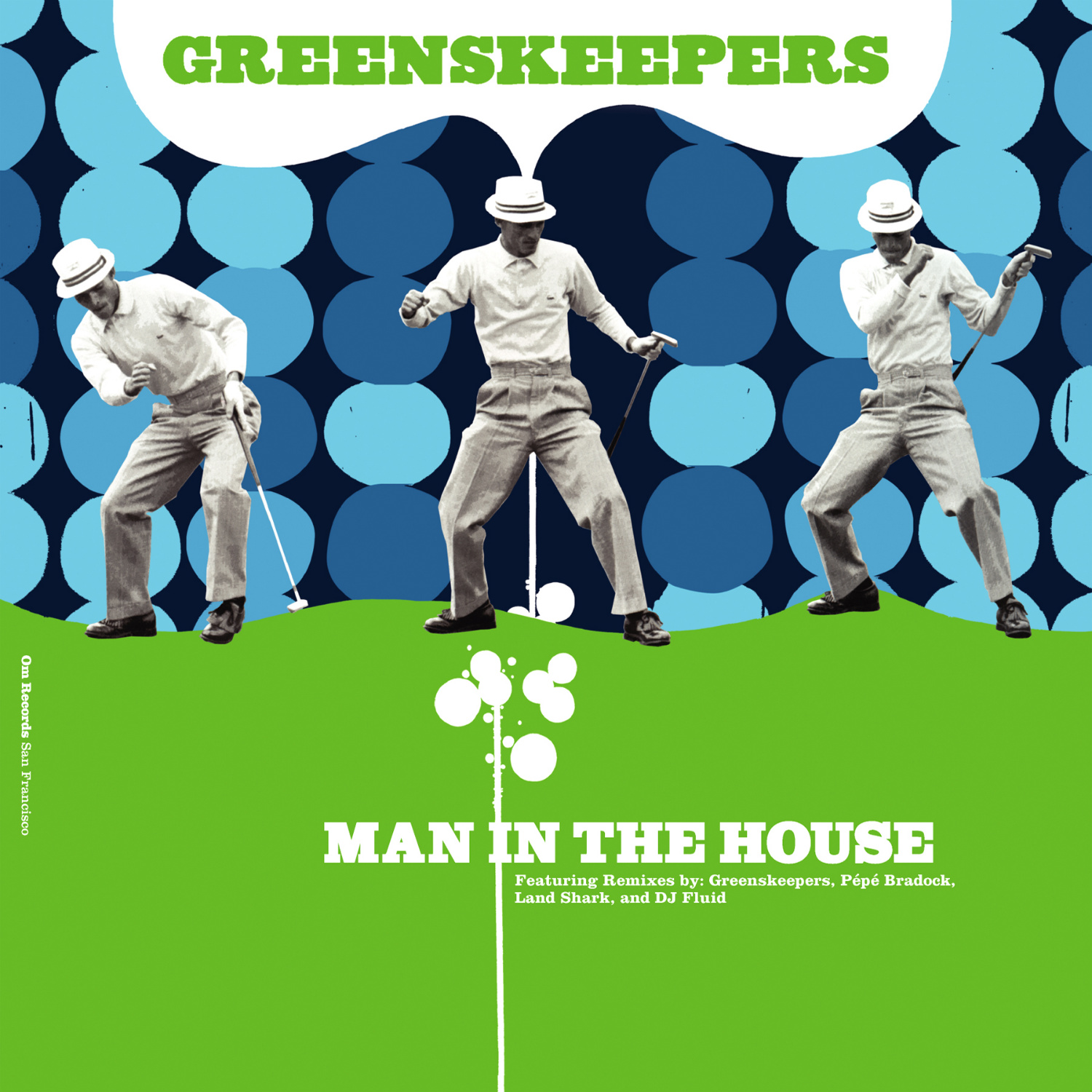 Greenskeepers - Man In The House