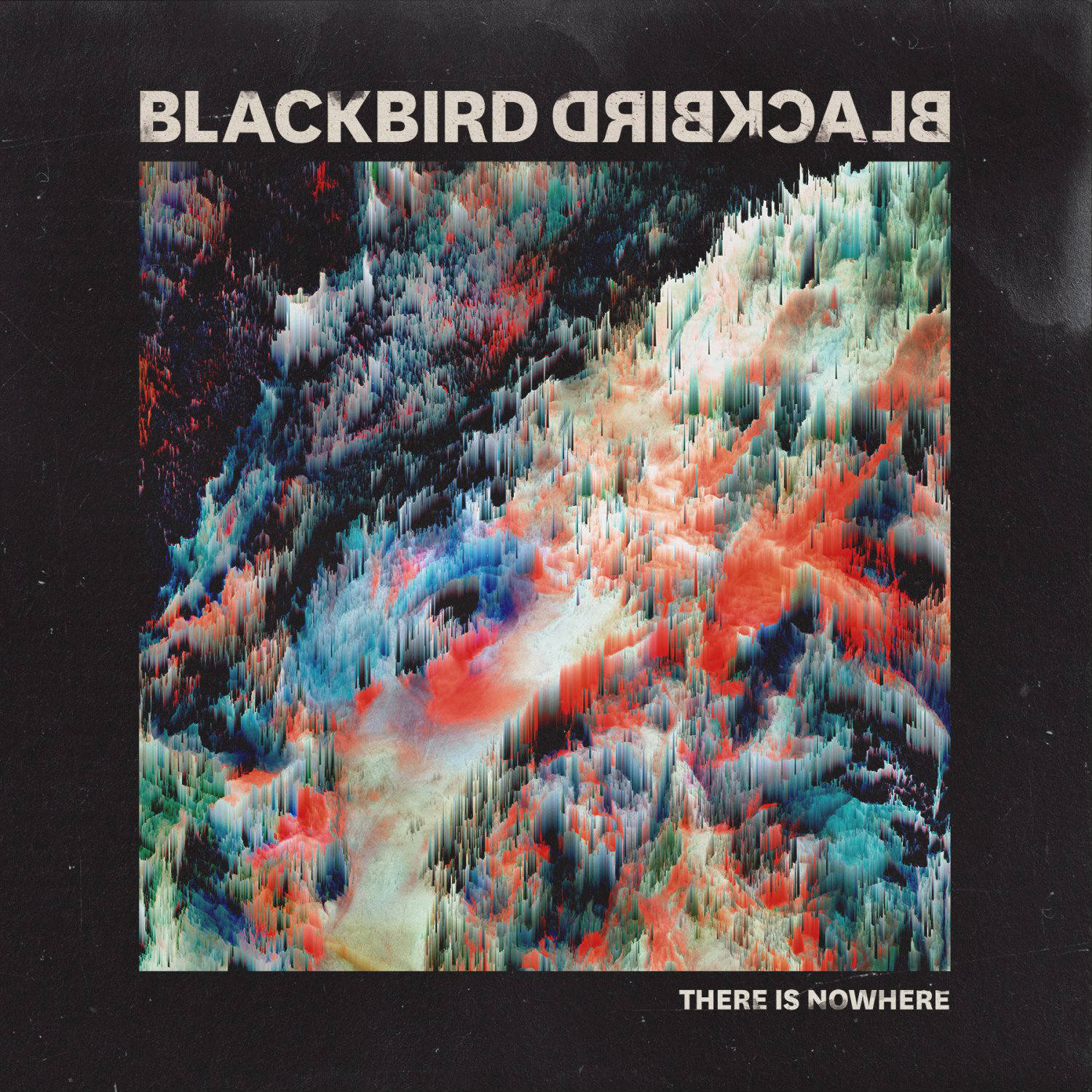 Blackbird Blackbird - There Is Nowhere (Single)