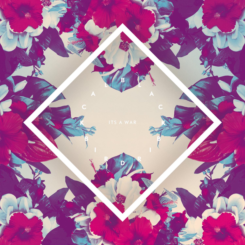Blackbird Blackbird - It's A War (Remixes)
