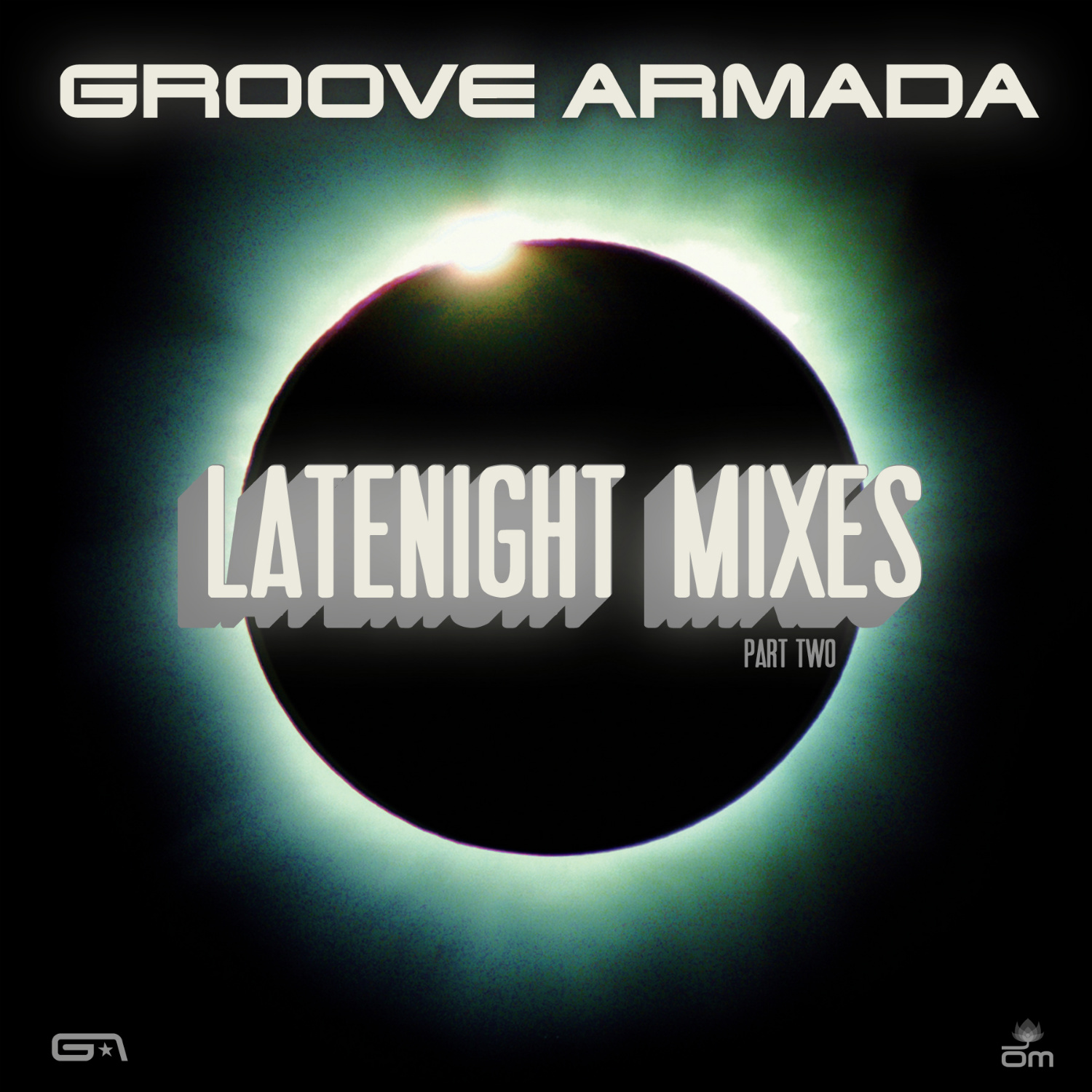 Groove Armada - Late Night  Mixes Pt. 2