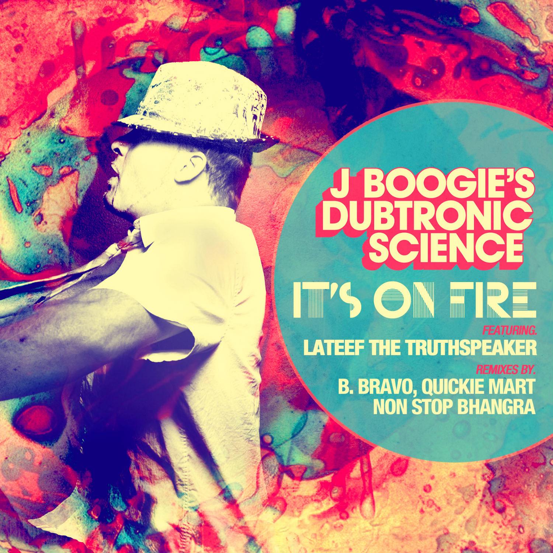 J Boogie's Dubtronic Science - It's On Fire