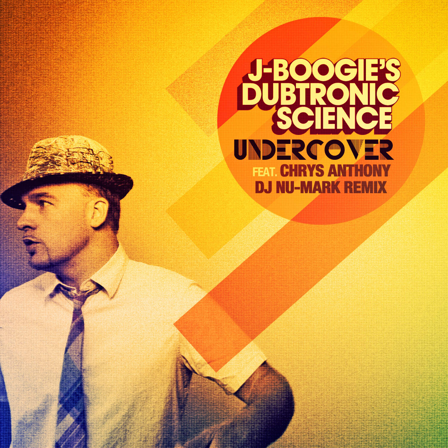 J Boogie's Dubtronic Science - Undercover (feat. Chrys Anthony)