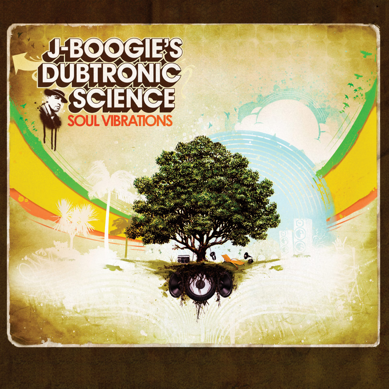 J Boogie's Dubtronic Science - Soul Vibrations
