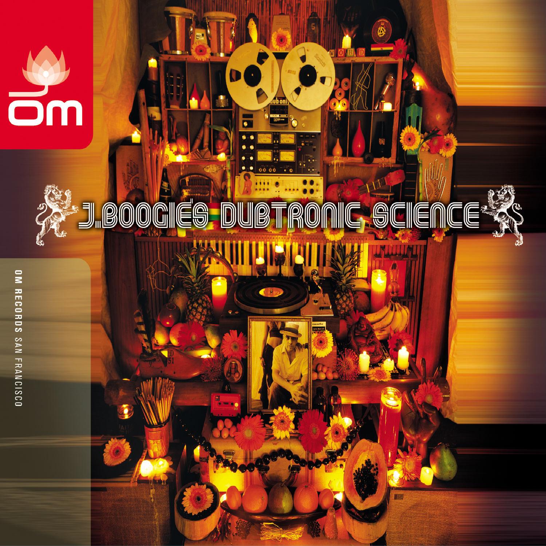 J Boogie's Dubtronic Science - J Boogie's Dubtronic Science