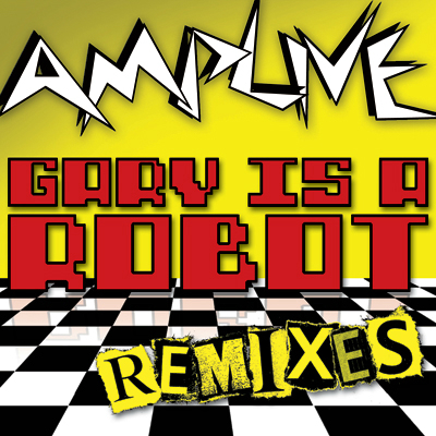 Amp Live - Gary is a Robot (Remixes)