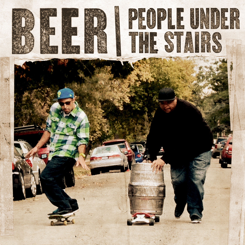 People Under The Stairs - Beer