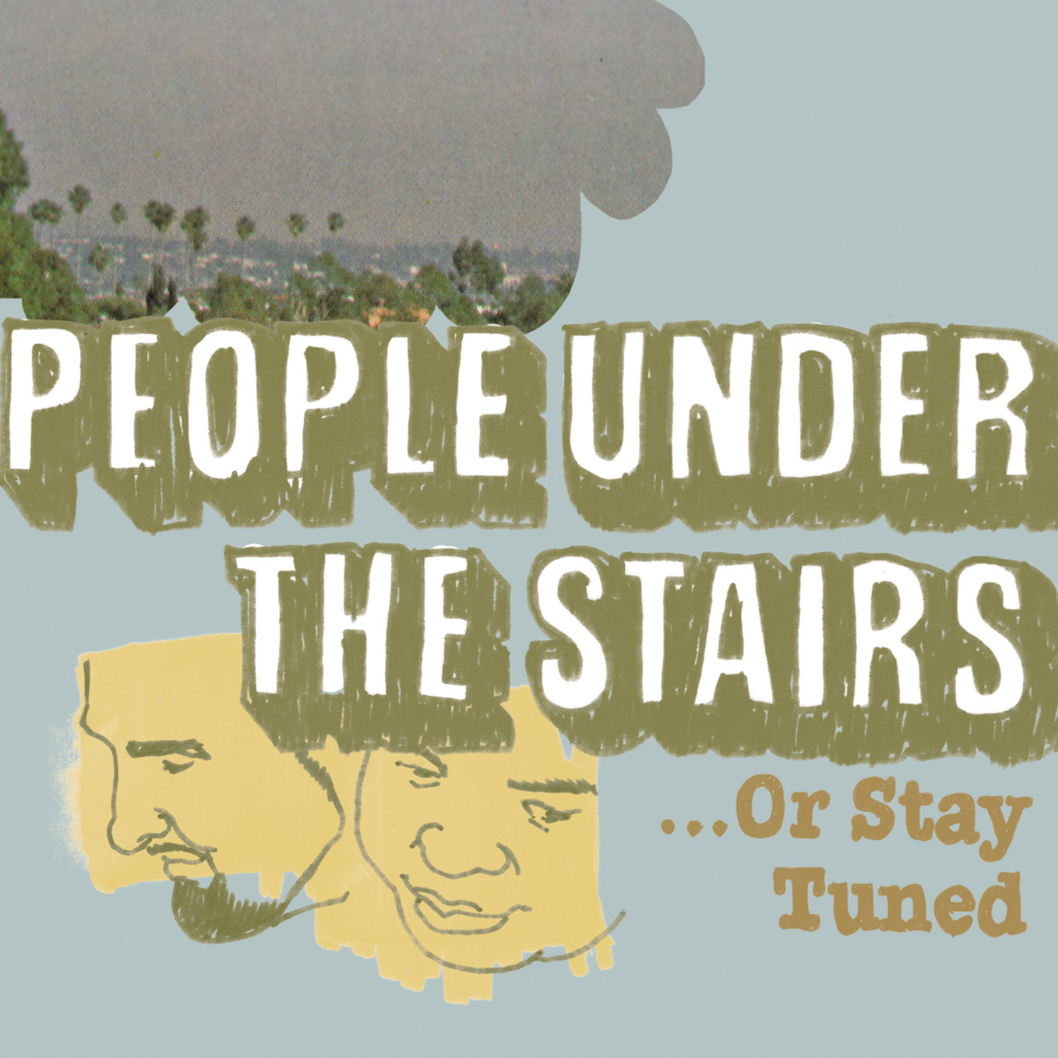 People Under The Stairs - ...Or Stay Tuned