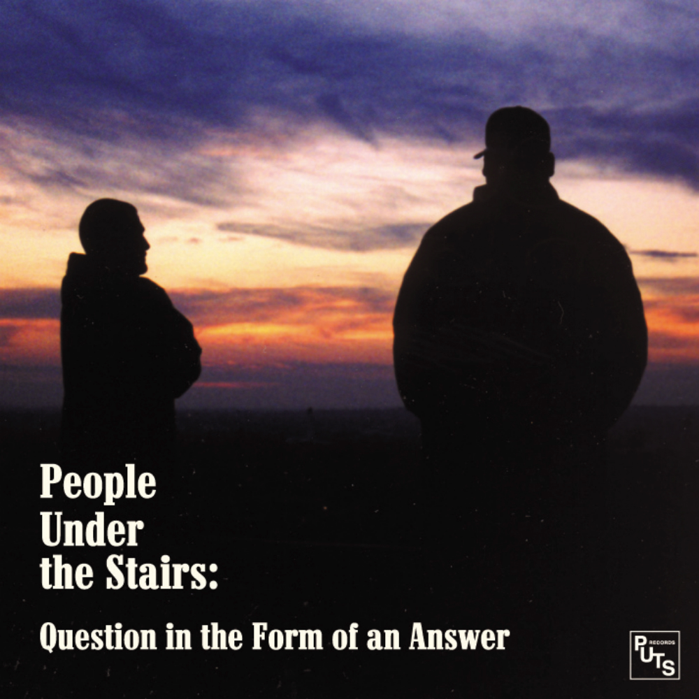 People Under The Stairs - Question In The Form Of Answer
