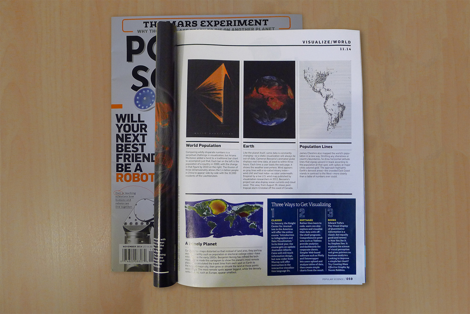 """""""Popular Science assembled a panel of data-visualization experts--practicing designers at the forefront of the field--and asked them to rate candidate visualizations, chosen for their novel graphic forms, smart execution, or comprehensive underlying data.""""     Excerpt from  """"Dawn of the Data Age: 15 Visualizations that will Shape the Future of Information"""""""