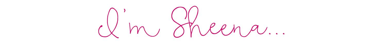 I'm Sheena