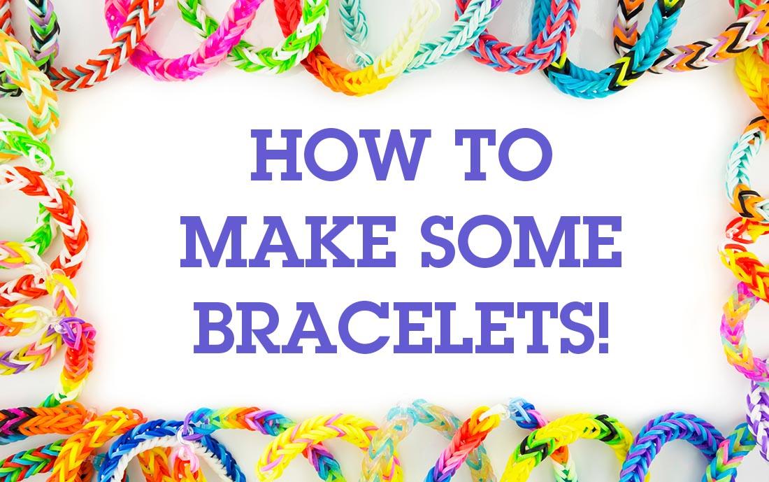 how_to_make_some_bracelets.jpg
